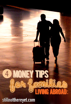Money Tips for U.S. Families Living Abroad