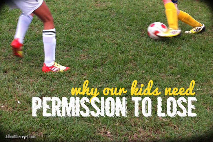 We need to give our kids permission to lose