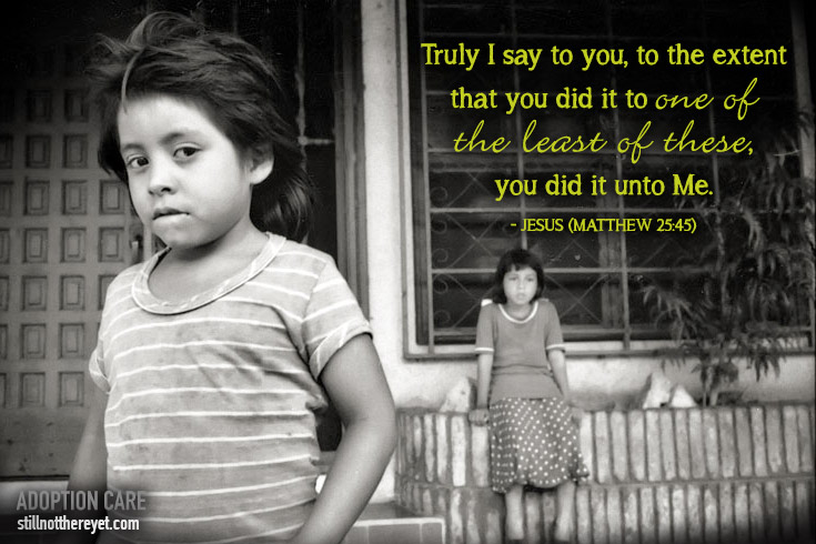 Truly I say to you, to the extent that you did it to one of the least of these, you did it unto Me. - Jesus (Matthew 25:45) // Photo from http://www.flickr.com/photos/croma/