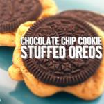 Chocolate Chip Cookie Stuffed Oreos
