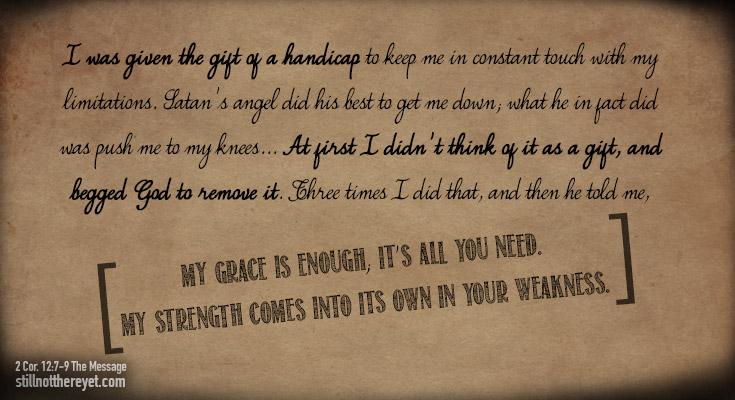 2 Corinthians 12: 7-9 The Message