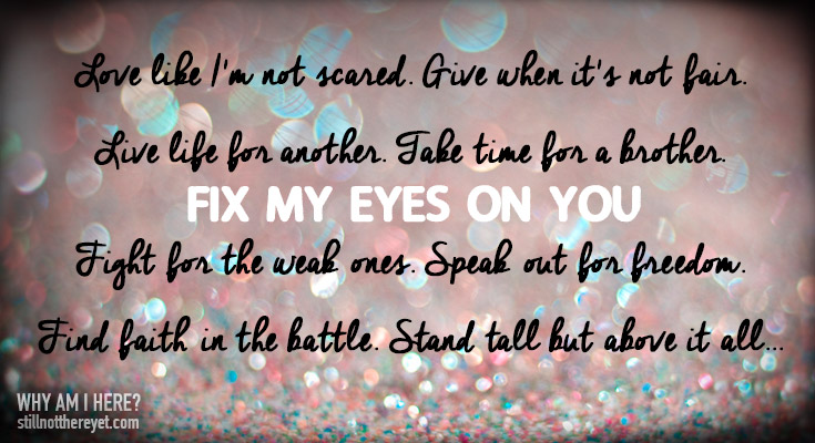 Fix my eyes on you from King and Country