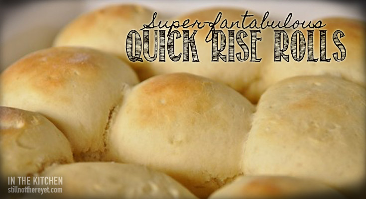 Super-fantabulous quick-rise rolls