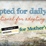 Celebrating Moms with a FREE Devotional