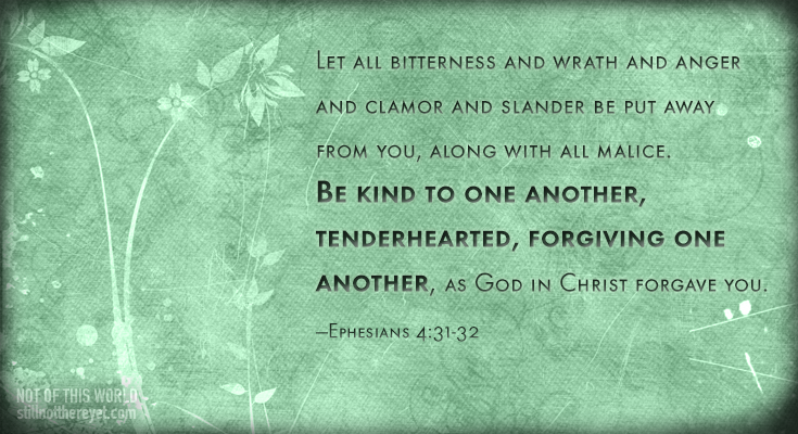 What can we do better? Live out Ephesians 4:31-32