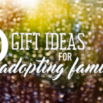 10 Gift Ideas for Adopting Families