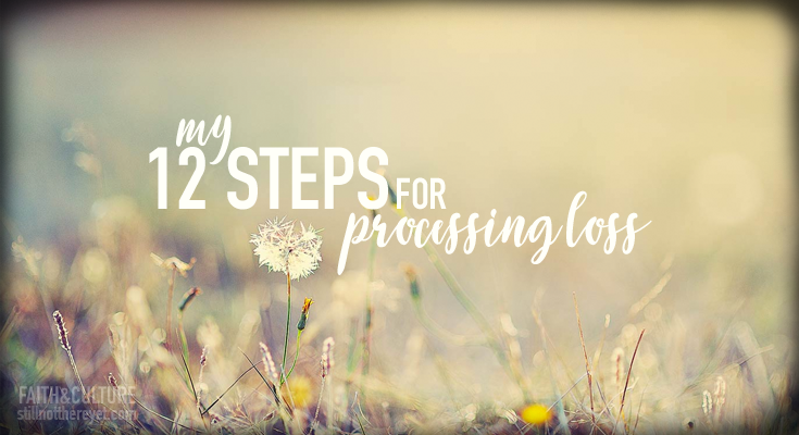 my 12 steps to processing loss