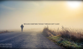 because sometimes the way through is not clear