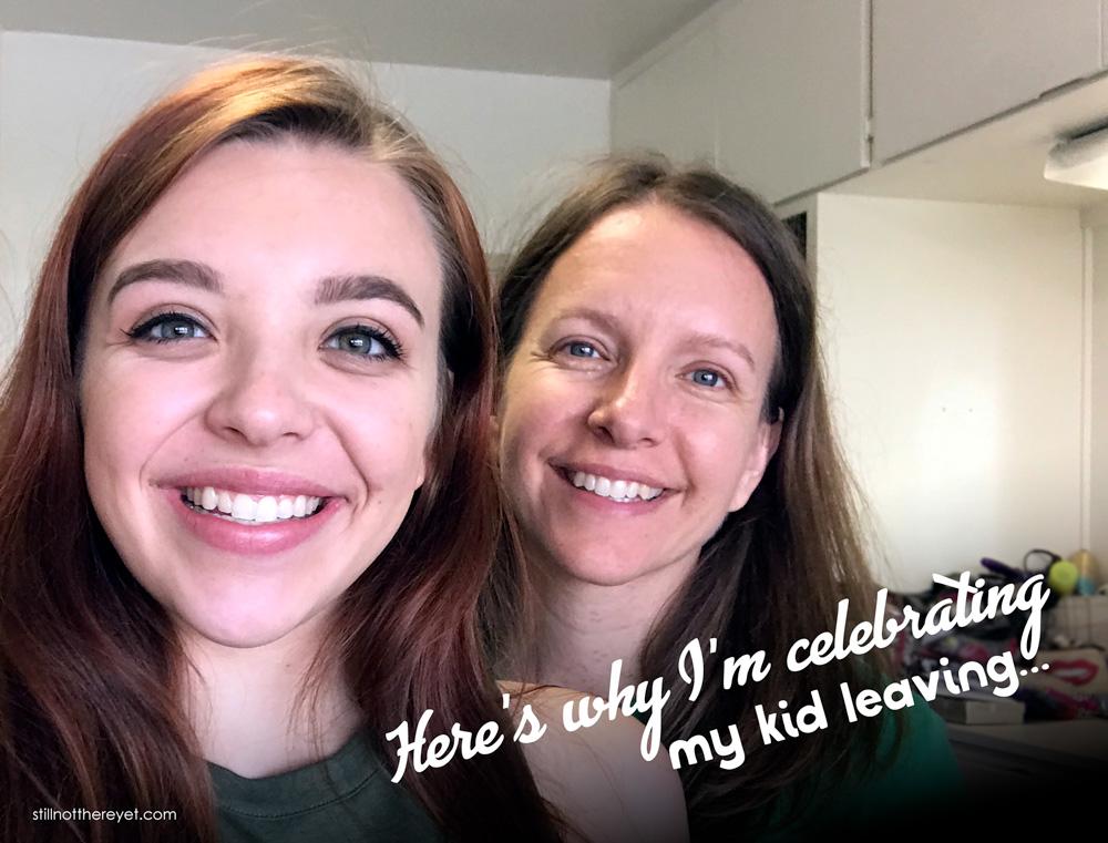 Here's why I'm celebrating my kid leaving...