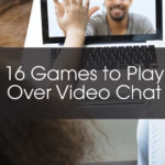 16+ Games Playable Over Video Calls