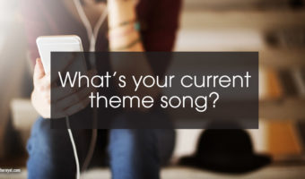 What's your current theme song?